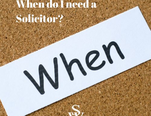 When do I need a Solicitor?