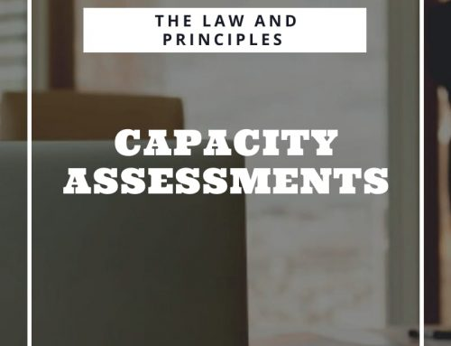 Capacity Assessments – The Law and Principles